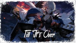 Nightcore - Till It's Over