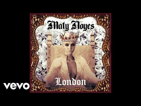 Maty Noyes - London (Audio)