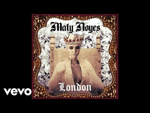 Maty Noyes - London (Audio)