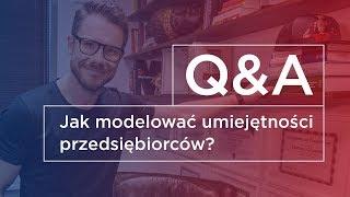 Jak modelować umiejętności przedsiębiorców? Q&A #5 – Mateusz Grzesiak