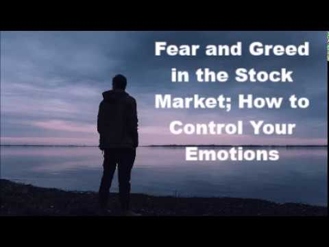 Fear and Greed in the Stock Market; How to Control Your Emotions