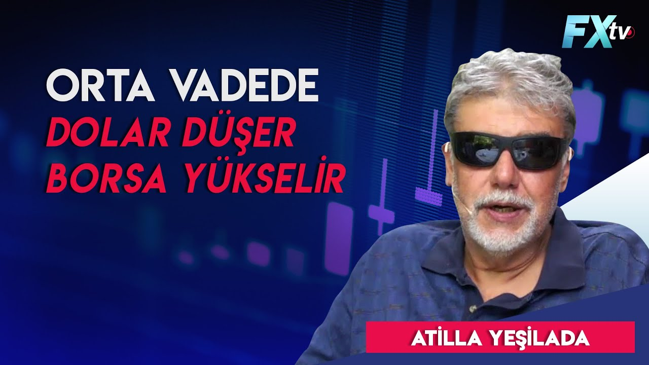 Atilla Yeşilada: Orta vadede #dolar düşer #borsa yükselir