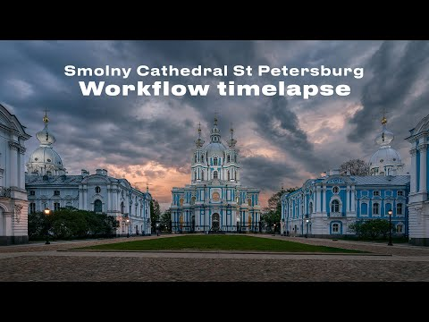 Smolny Cathedral workflow time-lapse timelapse XXXIIV