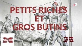 Complément d'enquête. Petits riches et gros butins - 7 février 2019 (France 2)