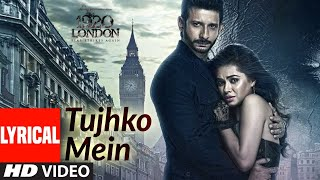 Tujhko Mein LYRICAL |1920 LONDON | Sharman Joshi, Meera Chopra | Shaarib & Toshi FT. Shaan