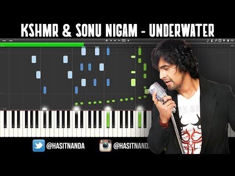 KSHMR & Sonu Nigam - UNDERWATER (Piano Tutorial)