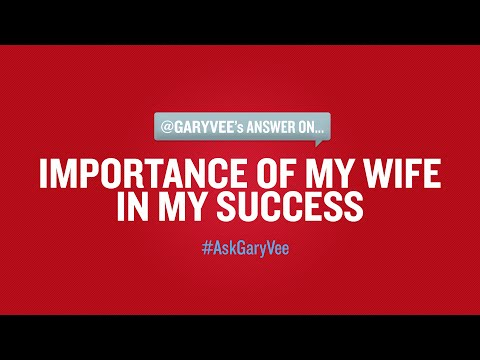 How Important My Wife is to My Success