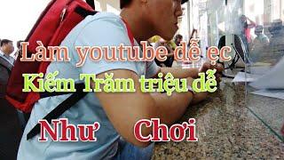 Đi lãnh tiền Youtube - Cách làm Youtube để kiếm Trăm Triệu Ngố Nguyễn