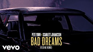 Pete Yorn, Scarlett Johansson - Bad Dreams (Feed Me Remix/Visualizer)