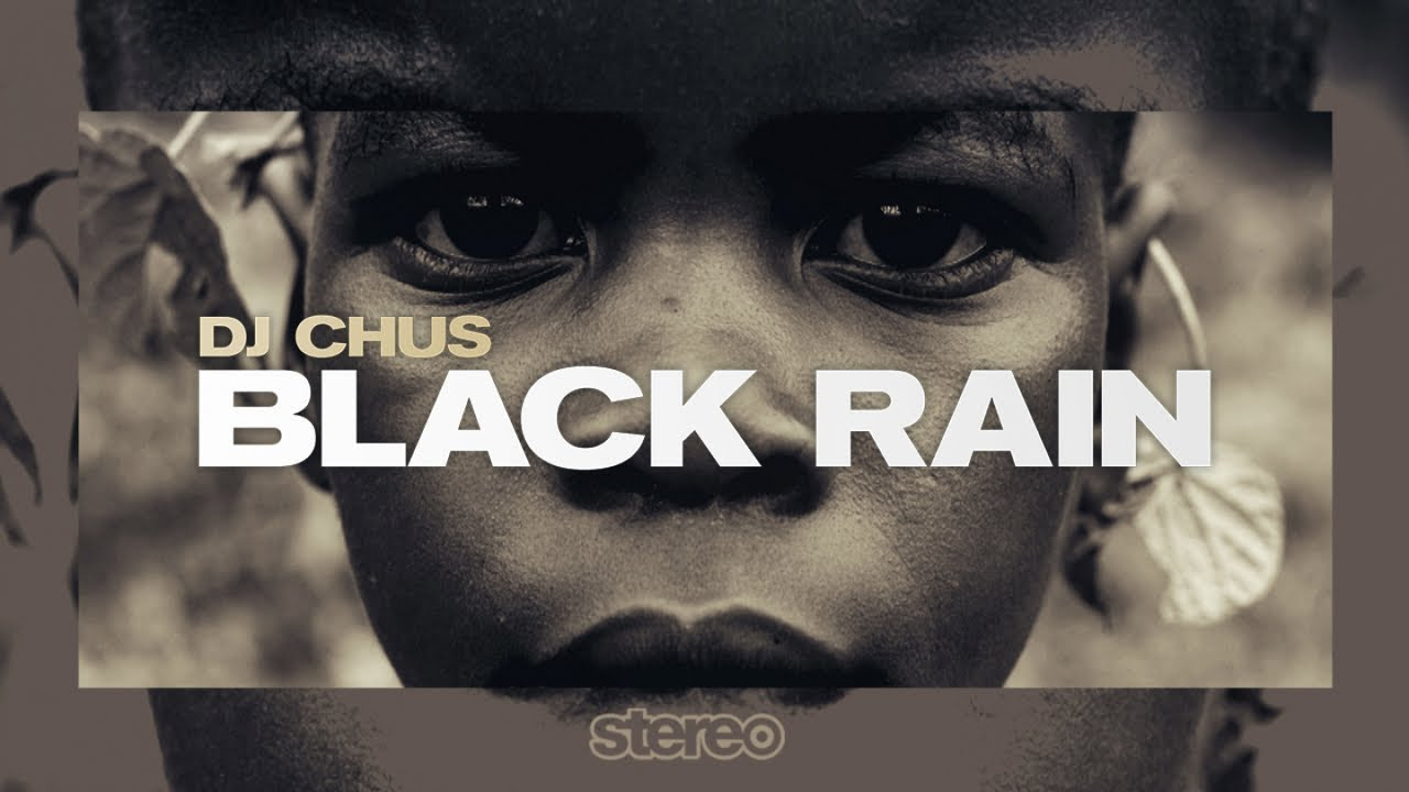 DJ Chus - Black Rain - Official Music Video