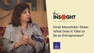 Kiran Mazumdar-Shaw: What Does it Take to Be an Entrepreneur?