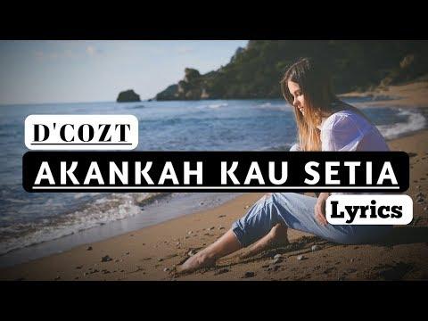 akankah-kau-setia---d'cozt-_-bila-nanti-aku-pergi-(lyrics-hd)