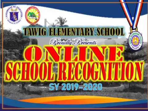 TAWIG ELEMENTARY SCHOOL   ONLINE RECOGNITION SY 2019   2020
