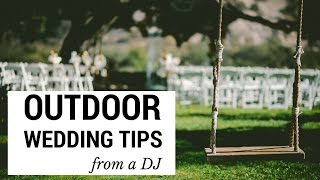 Outdoor Summer Wedding Tips from a DJ