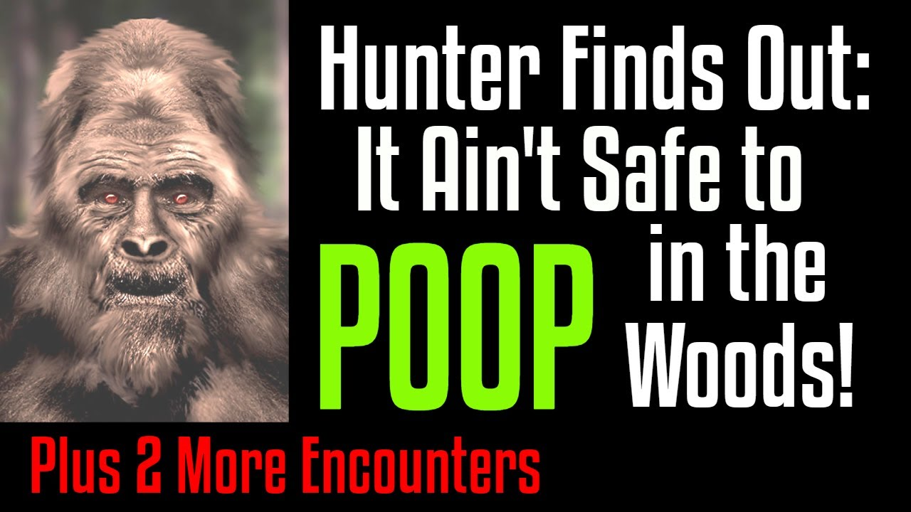 Hunter finds out it's not safe to poop in the woods plus two more.