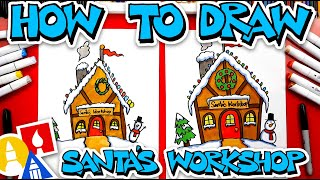 How To Draw Santa's Workshop