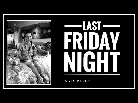 [SUB INDO] Katy Perry - LAST FRIDAY NIGHT Lyrics