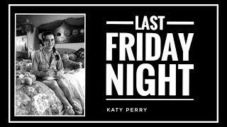 [SUB INDO] Katy Perry - LAST FRIDAY NIGHT Lyrics
