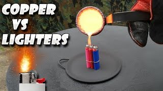 Molten Copper vs Lighters