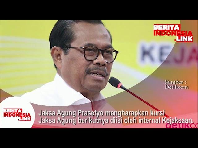 Jaksa Agung Prasetyo mengharapkan Kursi Jaksa Agung berikutnya diisi oleh internal Kejaksaan.