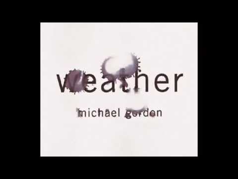 Michael Gordon - Weather One (studio release)
