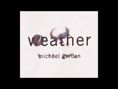 Michael Gordon - Weather One (studio release)