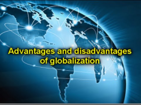 globalization advantage or disadvantage The advantages and disadvantages of  should understand the advantages as well as the disadvantages of sourcing  an important force in globalization.