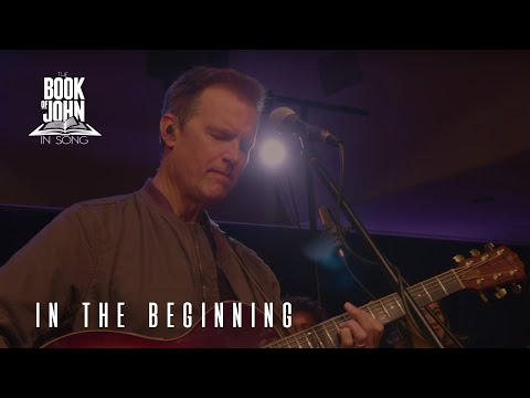 "The Book of John in Song - Chapter 1 - ""In The Beginning"" [Live] (Tommy Walker)"