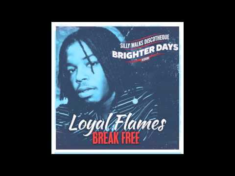 Loyal Flames - Break Free (Brighter Days Riddim) prod  by Silly Walks  Discotheque