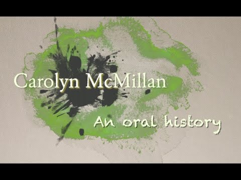 Carolyn McMillan: an Artists Oral History