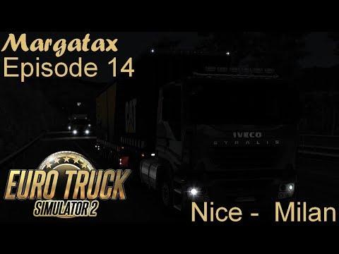 Euro Truck Simulator 2 - #14 - Nice - Milan - Une remorque un peu lourde !