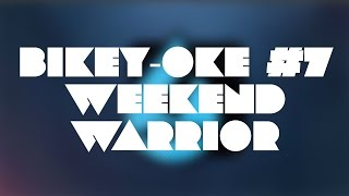 Bikey-oke #7 - Weekend Warrior - No Doubt Parody