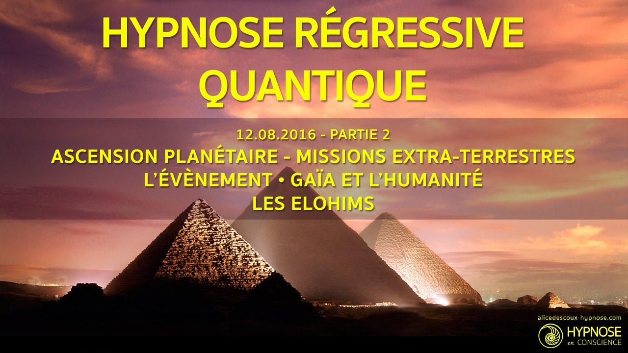 Hypnose Régressive Quantique #02b - Ascension de Gaïa, Elohims, l'Évènement, 3D-5D