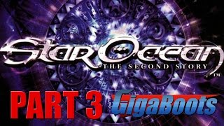Star Ocean: The Second Story Let's Play Part 3/??