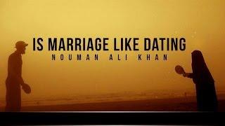 Is Marriage Like Dating - Reminder - Nouman Ali Khan