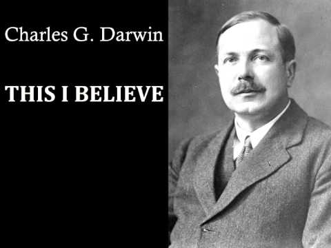 Sir Charles G. Darwin - This I Believe (1950s) - Radio broad