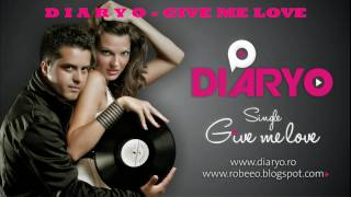 Download DIARYO - GIVE ME LOVE (Robeeo Radio Edit) MP3 song and Music Video
