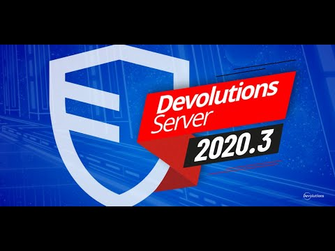 Introducing Devolutions Server 2020.3 - HQ #32