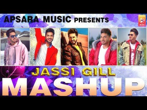 Jassi Gill: Mashup | All Songs | APSARA MUSIC | NEW MASHUP 2018