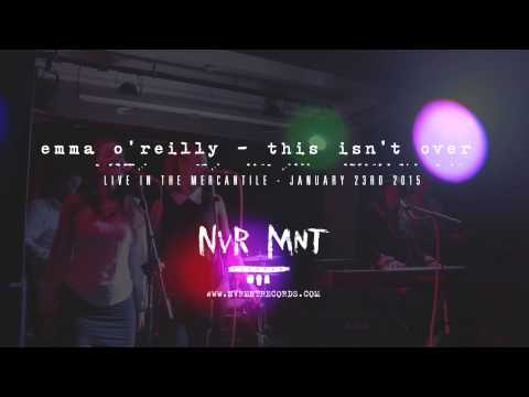 Emma O'Reilly - This Isn't Over (Live in the Mercantile) - Never Meant Records
