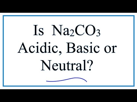 Is Na2CO3 Acidic, Basic, Or Neutral (dissolved In Water)?