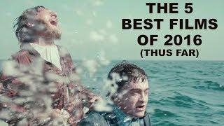 The 10 Best Films of 2016 (Thus Far)