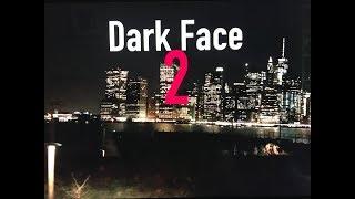 Dark face 2(Short Horror Film)