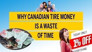Why Canadian Tire money is a waste of time