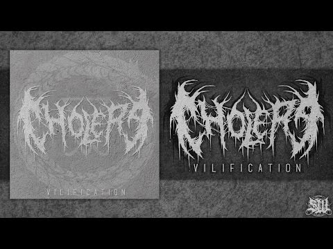 CHOLERA - VILIFICATION [SINGLE] (2016) SW EXCLUSIVE