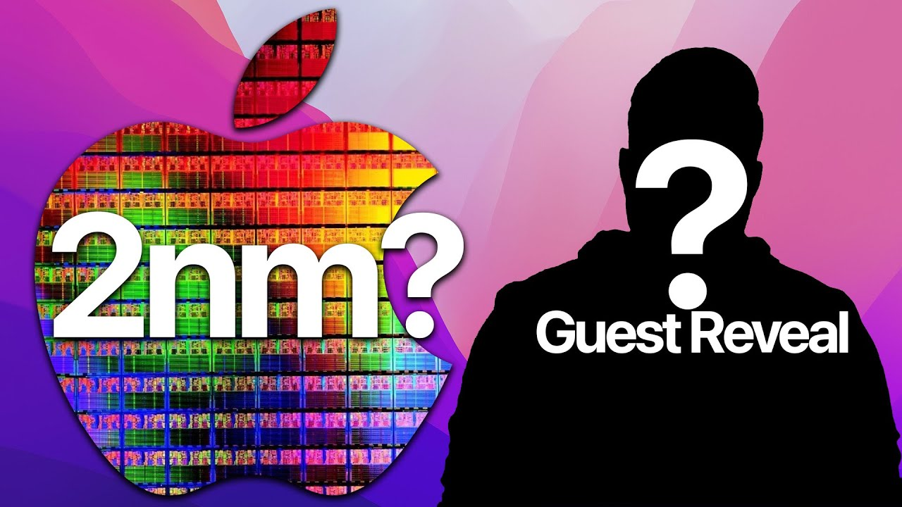2nm TSMC Chips coming soon(ish) Future Apple! iCaversary Mystery Guest reveal!