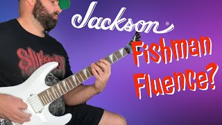 JACKSON X SERIES DKA-R EX DINKY EXTREME FISHMAN FLUENCE