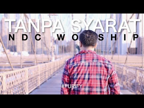 NDC Worship - Tanpa Syarat (Official Lyrics Video)