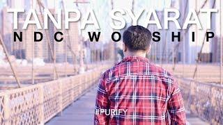 NDC Worship Tanpa Syarat MP3
