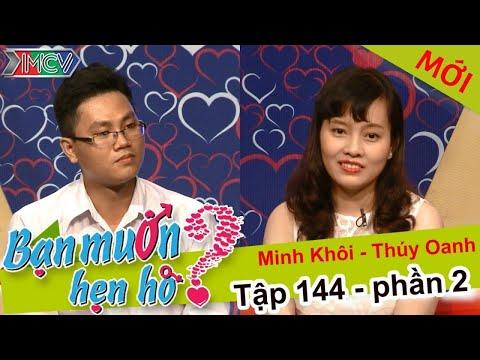 BẠN MUỐN HẸN HÒ - Tập 144 | Văn Hà - Thị Thúy | Thúy Oanh - Minh Khôi | 22/02/2016